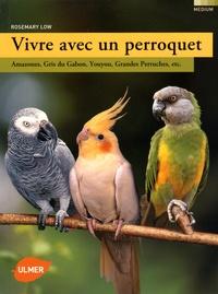 Vivre avec un perroquet - Amazones, gris du Gabon, youyou, grandes perruches, etc.pdf