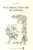 Rosemary Morrow - Petit manuel pour faire ses semences.