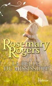 Rosemary Rogers - La belle du Mississipi.