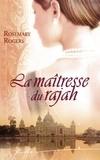 Rosemary Rogers - La maîtresse du Rajah.