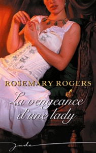 Rosemary Rogers - La vengeance d'une lady.
