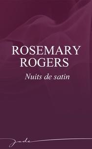Rosemary Rogers - Nuits de satin.