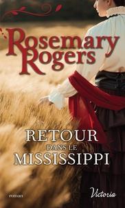 Rosemary Rogers - Retour dans le Mississippi.