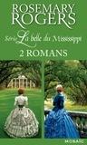 Rosemary Rogers - Série « La belle du Mississippi » : l'intégrale - 2 romans.