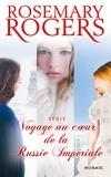 Rosemary Rogers - Voyage au coeur de la Russie Impériale : l'intégrale de la série.