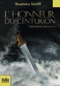 Rosemary Sutcliff - Les trois légions Tome 3 : L'honneur du centurion.