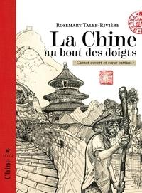 Rosemary Taleb-Rivière - La Chine au bout des doigts - Carnet ouvert et coeur battant.