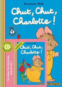 Chut, Chut, Charlotte ! - Rosemary Wells pdf epub