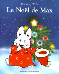 Rosemary Wells - Le Noël de Max.
