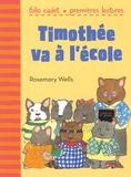 Rosemary Wells - Timothée va à l'école.