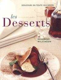 Rosemary Wilkinson - Les desserts - De douces sensations en toute occasion.