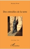 Rosemay Nivard - Des entrailles de la terre.