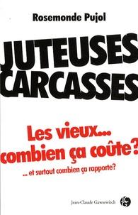 Rosemonde Pujol - Juteuses carcasses.