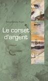 Rosemonde Pujol - Le corset d'argent.