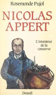 Rosemonde Pujol - Nicolas Appert, l'inventeur de la conserve.