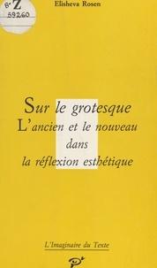 Rosen - Sur le grotesque l ancien et le nouveau dans a reflexion esthetique.