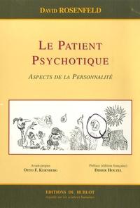 Rosenfeld - Le patient psychotique : aspects de la personnalité.