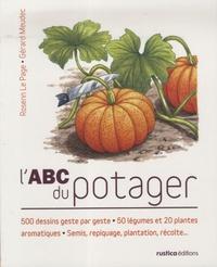 Rosenn Le Page et Gérard Meudec - L'ABC du potager.