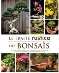 Rosenn Le Page et Alain Barbier - Le traité rustica des bonsaïs.