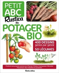 Rosenn Le Page - Petit ABC Rustica du potager bio.