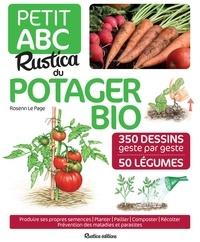 Rosenn Le Page et Isabelle Dervillers - Petit ABC Rustica du potager bio - 350 dessins geste par geste, 50 légumes.