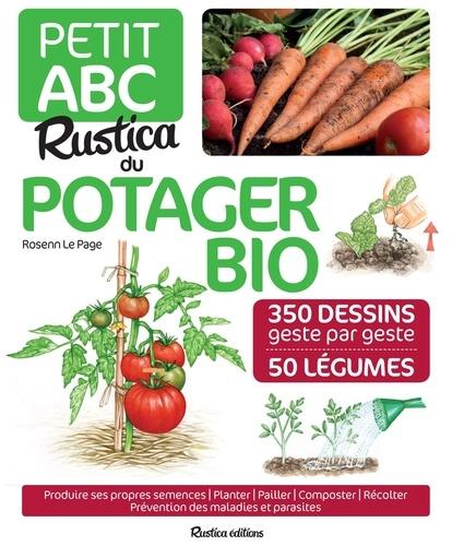 Petit ABC Rustica du potager bio. 350 dessins geste par geste, 50 légumes