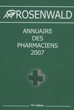 Rosenwald - Annuaire des pharmaciens 2007.