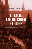 Rosetta Loy - L'Italie entre chien et loup - Un pays blessé à mort (1969-1994).