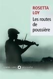 Rosetta Loy - Les routes de poussière.