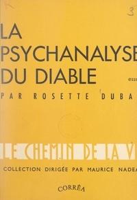 Rosette Dubal et Maurice Nadeau - La psychanalyse du diable.