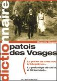 Rosette Gegout - Patois des Vosges. - Dictionnaire.