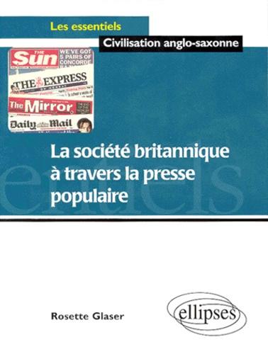 Rosette Glaser - La société britannique à travers la presse populaire.