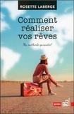 Rosette Laberge - Comment réaliser vos rêves - Ma méthode garantie !.