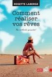 Rosette Laberge - Comment réaliser vos rêves - Ma méthode garantie.