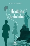 Rosette Laberge - Héritière recherchée.