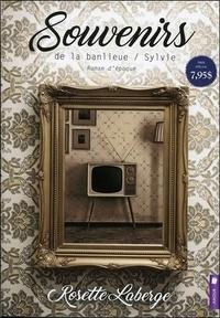 Rosette Laberge - Souvenirs de la banlieue Tome 1 : Sylvie.