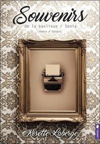 Rosette Laberge - Souvenirs de la banlieue Tome 3 : Sonia.