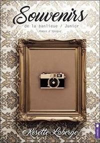 Rosette Laberge - Souvenirs de la banlieue Tome 4 : Junior.