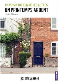 Rosette Laberge - Un voisinage comme les autres Tome 1 : Un printemps ardent.
