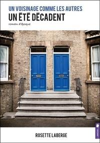 Rosette Laberge - Un voisinage comme les autres Tome 2 : Un été décadent.