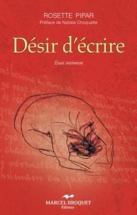 Rosette Pipar - Désir d'écrire - Essai intimiste.