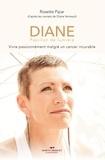 Rosette Pipar - Diane papillon de lumière - Vivre sereinement avec le cancer.