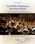 Rosette Pipar - Les Petits Chanteurs du Mont-Royal - 60 ans de passion musicale.