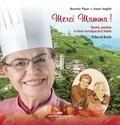 Rosette Pipar et Soeur Angèle - Merci Mamma! - Soeur Angèle passe à confesse - secrets des recettes familiales et culturelles.