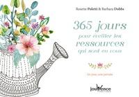 Rosette Poletti et Barbara Dobbs - 365 jours pour éveiller les ressources qui sont en vous - Un jour, une pensée.