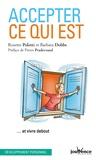 Rosette Poletti et Barbara Dobbs - Accepter ce qui est... et vivre debout.