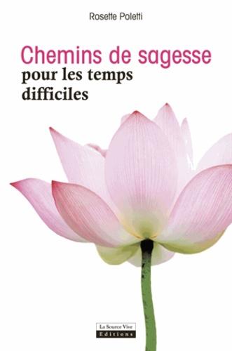 Rosette Poletti - Chemins de sagesse pour les temps difficiles.