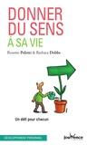 Rosette Poletti et Barbara Dobbs - Donner du sens à sa vie.