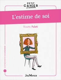 Rosette Poletti et Barbara Dobbs - L'estime de soi.