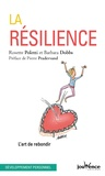 Rosette Poletti et Barbara Dobbs - La résilience - L'art de rebondir.